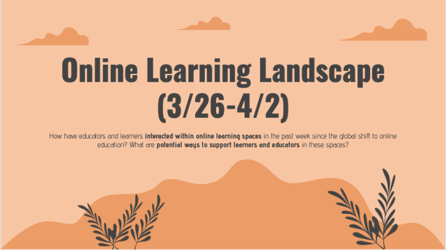 Online learning landscape 3/26-4/2