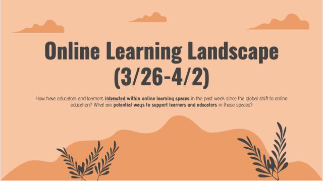 Online learning landscape 3/26-4/2