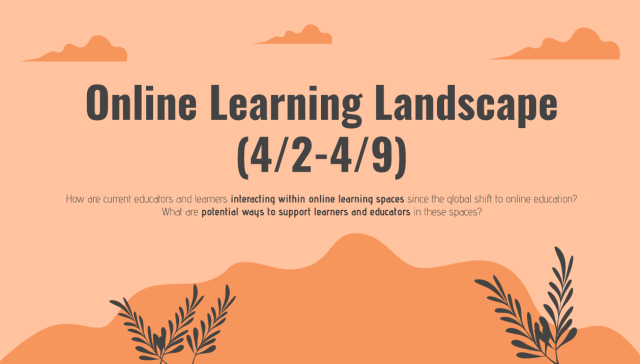 Online Learning Landscape 4/2-4/9