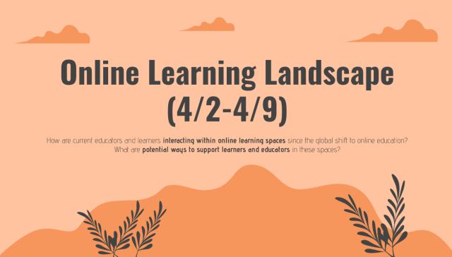 Online Learning Landscape 4/2-4/9