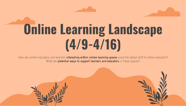 Online Learning Landscape 4/9-4/16